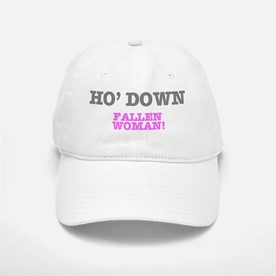 HO DOWN - FALLEN WOMAN Baseball Baseball Cap