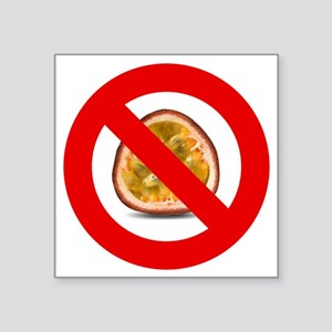 """Stop Passion Fruit Allergie Square Sticker 3"""" x 3"""""""