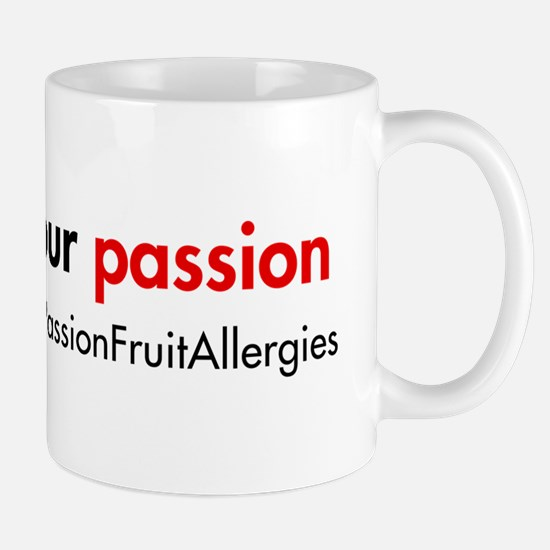Stop Passion Fruit Allergies tag Mug
