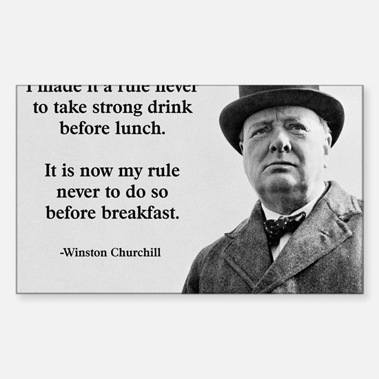 Winston Churchill Alcohol Quot Sticker (Rectangle)