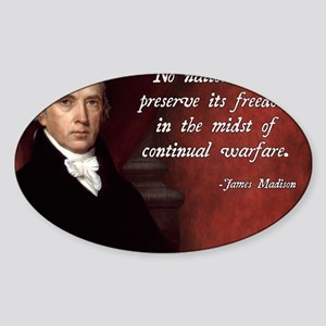 James Madison Anti-War Quote Sticker (Oval)
