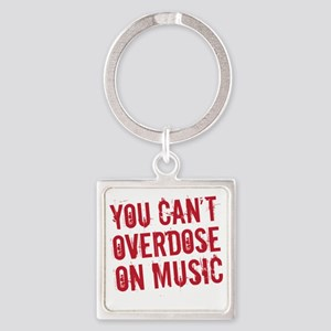 overdose on music Square Keychain