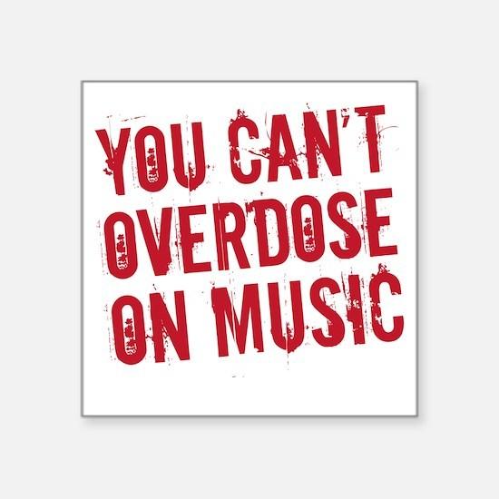 """overdose on music Square Sticker 3"""" x 3"""""""
