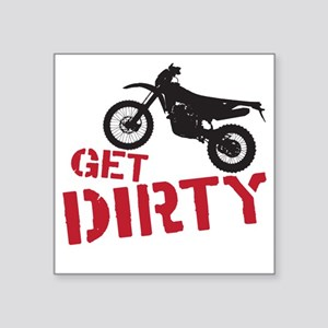 """Get Dirty Square Sticker 3"""" x 3"""""""