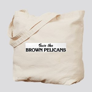 Save the BROWN PELICANS Tote Bag