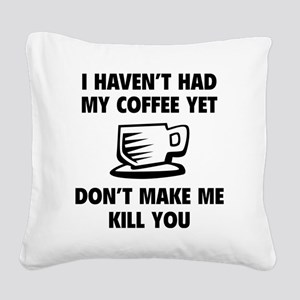 coffeeKilll1A Square Canvas Pillow