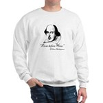 Prose Before Hoes - Shakespeare Quote Sweatshirt