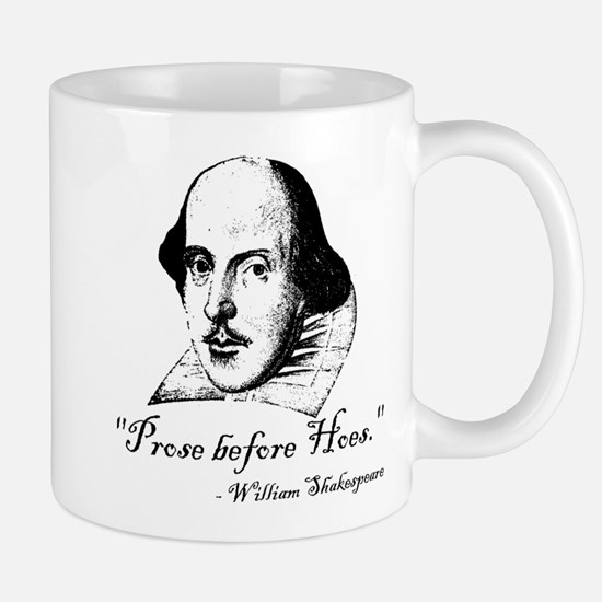 Prose Before Hoes - Shakespeare Quote Mug