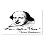 Prose Before Hoes - Shakespeare Quote Sticker (Rec