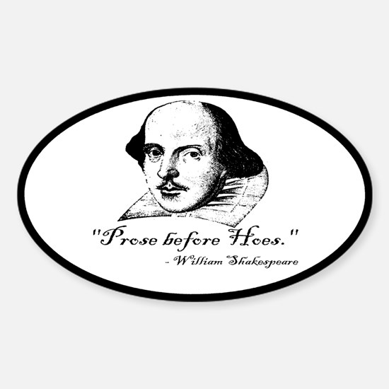 Prose Before Hoes - Shakespeare Quote Decal