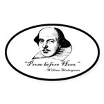 Prose Before Hoes - Shakespeare Quote Sticker (Ova