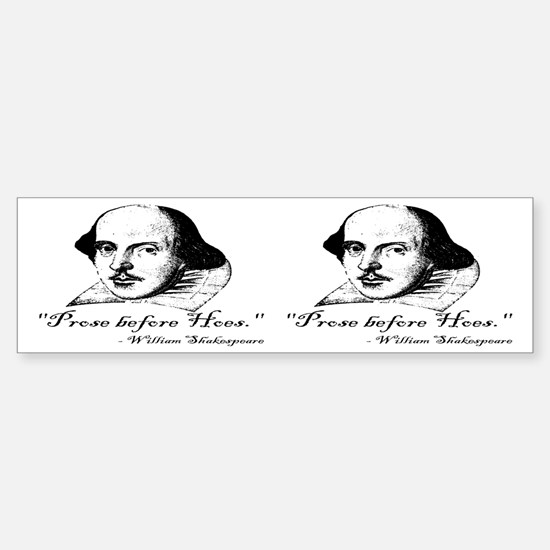Prose Before Hoes - Shakespeare Quote Bumper Bumper Sticker