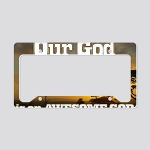 Our God is an awesome God License Plate Holder