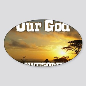 Our God is an awesome God Sticker (Oval)