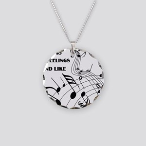 Music Is What Feelings Necklace Circle Charm