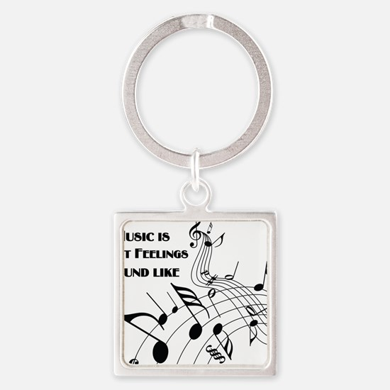 Music Is What Feelings Square Keychain