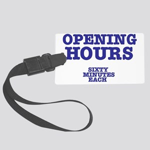 OPENING HOURS - SIXTY MINUTES EA Large Luggage Tag
