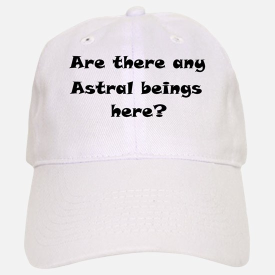 Are there any Astral beings here? Baseball Baseball Cap