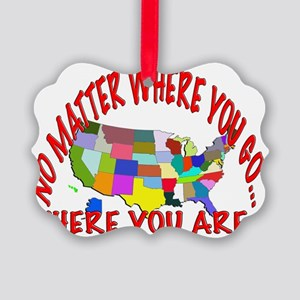 No Matter Where You Go Picture Ornament