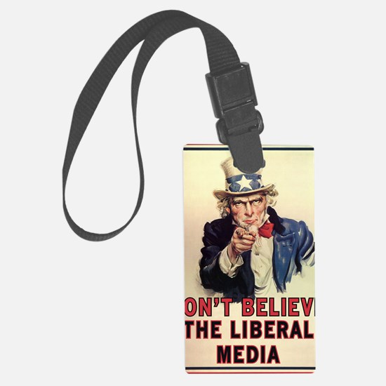 Dont Believe The Liberal Media Luggage Tag