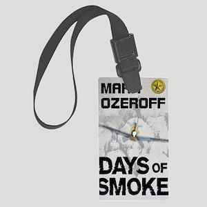 Days of Smoke Large Luggage Tag
