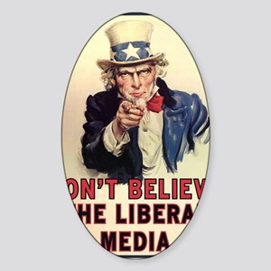Dont Believe The Liberal Media Sticker (Oval)