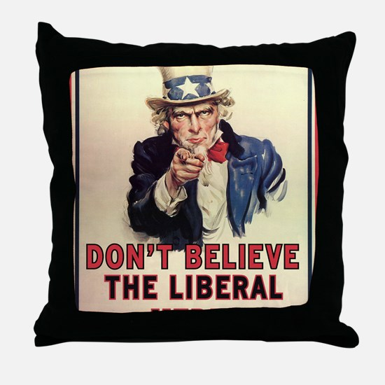 Dont Believe The Liberal Media Throw Pillow