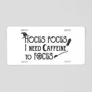 Hocus Pocus, I need Caffein Aluminum License Plate