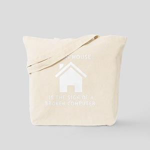 Clean House Broken Computer Tote Bag