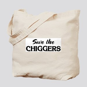 Save the CHIGGERS Tote Bag