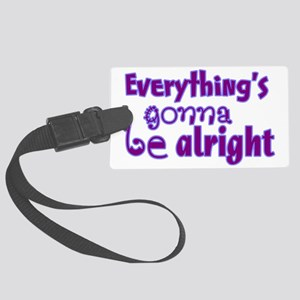 Everythings Gonna Be Alright Large Luggage Tag