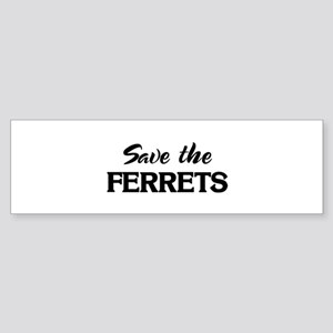 Save the FERRETS Bumper Sticker