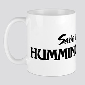 Save the HUMMINGBIRDS Mug
