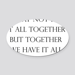 Have It All Together Oval Car Magnet