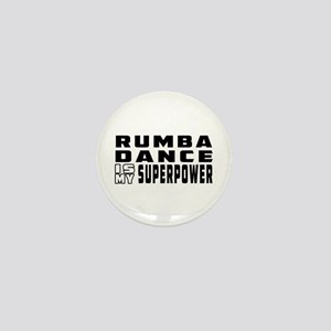 Rumba Dance is my superpower Mini Button