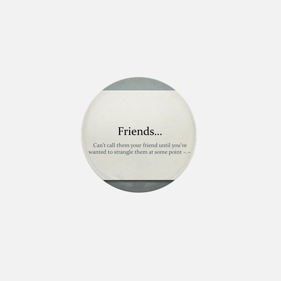 Friends... Mini Button