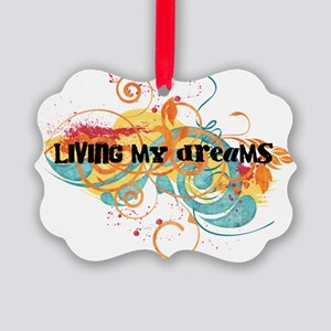 Living My Dreams Picture Ornament