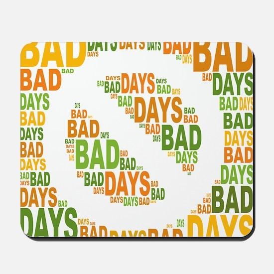 No Bad Days Mousepad