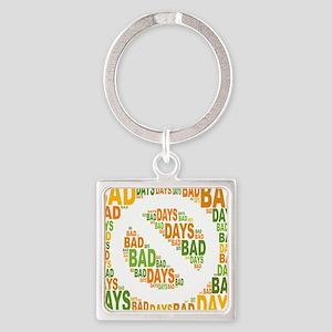 No Bad Days Square Keychain