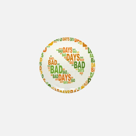 No Bad Days Mini Button