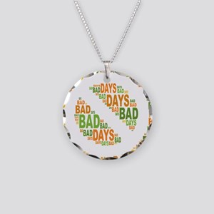 No Bad Days Necklace Circle Charm