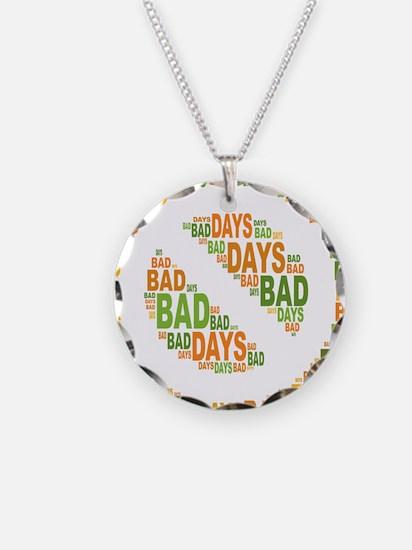 No Bad Days Necklace