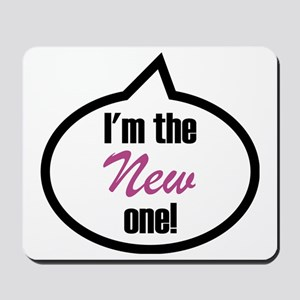 Im the new one! Mousepad