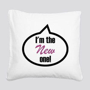 Im the new one! Square Canvas Pillow