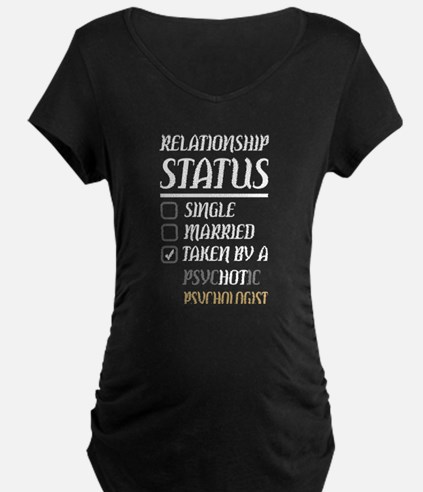 Relationship Single Married Psyc Maternity T-Shirt