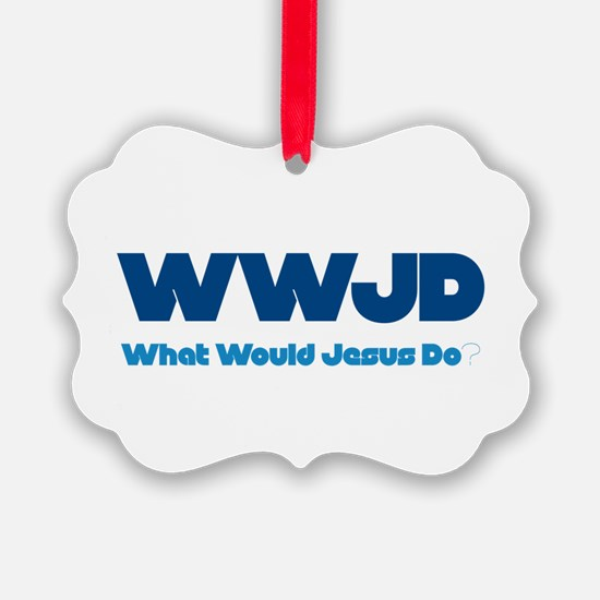 WWJD What Would Jesus Do? Ornament