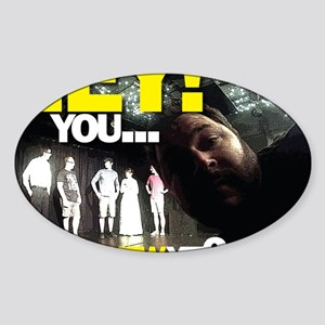 You seen a show yet? Sticker (Oval)