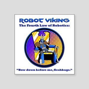 "Robot Viking - 4th Law Square Sticker 3"" x 3"""