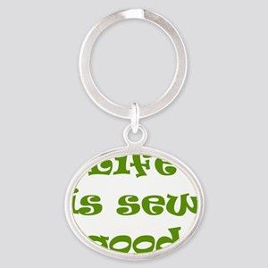 Life is Sew Good Oval Keychain