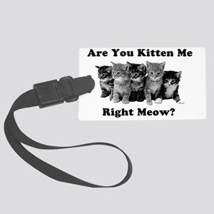 Light Kitten Me Right Meow Large Luggage Tag